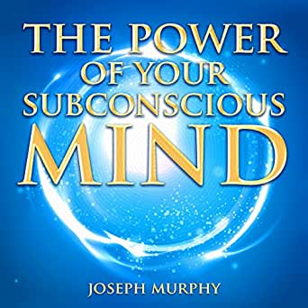 The Power of Your Subconscious Mind (Audio Download): Amazon