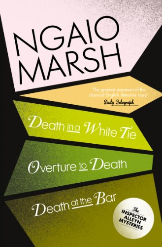 Inspector Alleyn 3-Book Collection 3: Death in a White Tie, Overture to Death, Death at the Bar (The Ngaio Marsh Collection) (English Edition)