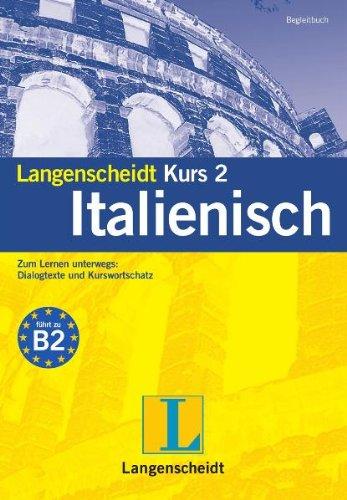 Langenscheidt Kurs 2 Italienisch 5.0. Windows 7; Vista; XP; 2000: Der Kurs mit der Langenscheidt-Erfolgsmethode für Fortgeschrittene und Wiedereinsteiger
