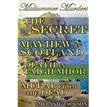 Midsummer Murders: The Secret | Mayhew in Scotland | Death in Taigh Mhor | Murals from the Dead (Butterscotch Jones Mysteries Book 11)