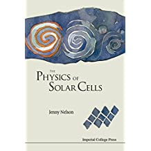 PHYSICS OF SOLAR CELLS, THE (Properties of Semiconductor Materials)