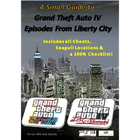 A Small Guide to GTA IV: Episodes of Liberty City (English Edition)