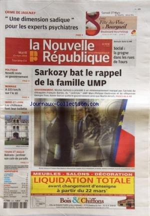 NOUVELLE REPUBLIQUE (LA) [No 19884] du 23/03/2010 - CRIME DE JAULNAY / CAILLAUD ET LEMAITRE - UNE DIMENSION SADIQUE POUR LES EXPERTS PSYCHIATRES -SARKOZY BAT LE RAPPEL DE LA FAMILLE UMP - FRANCOIS BAROIN - DAUBRESSE - TRON - DARCOS - HIRSCH -NOVELLI RESTE AU GOUVERNEMENT -LES CHATEAUX FONT LEUR TOILETTE -LES SPORTS