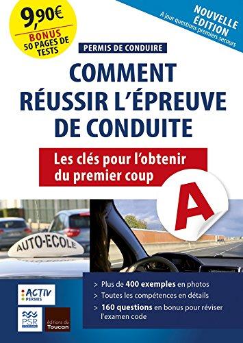 Permis de conduire : réussir l'épreuve de conduite: Les clés pour l'avoir du premier coup par Denis Dugué
