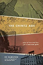 The Chintz Age: Tales of Love and Loss for a new New York by Ed Hamilton (2015-11-02)
