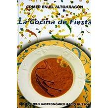 """Comer en el Alto Aragón """"La Cocina de la fiesta"""""""