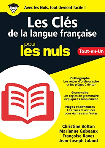 Les Clés de la langue française pour les Nuls, Grand format (L'essentiel pour les nuls) par Christine BOLTON, Marianne GOBEAUX, Françoise RAVEZ LABOISSE, Jean-Joseph JULAUD
