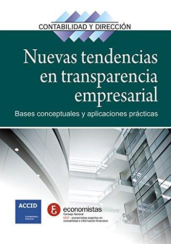 Nuevas tendencias en transparencia empresarial: Bases conceptuales y aplicaciones prácticas (Revista Contabilidad y Dirección) por Vv.Aa.