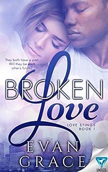 Broken Love (Love Stings Series Book 1) by [Grace, Evan]