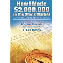 How I Made 2,000,000 in the Stock Market: Now Revised & Updated for the 21st Century by Darvas, Nicolas, Burns, Steve (8/1/2012)