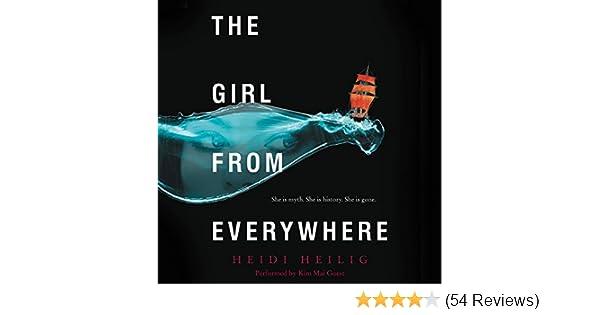 372a9f7e2cf60 The Girl from Everywhere: Amazon.co.uk: Heidi Heilig, Kim Mai Guest ...
