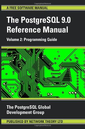 PostgreSQL 9.0 Reference Manual: Programming Guide v. 2