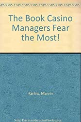 The Book Casino Managers Fear the Most! by Marvin Karlins (1998-04-02)