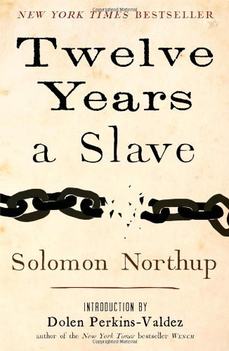 [Twelve Years a Slave] [By: Northup, Solomon] [December, 2013]