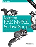 Learning PHP, MySQL & JavaScript: With jQuery, CSS & HTML5 (Learning Php, Mysql, Javascript, Css & Html5)