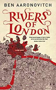 Rivers of London (PC Peter Grant Book Book 1) by [Aaronovitch, Ben]