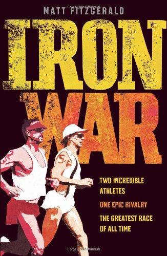 Iron War: Dave Scott Vs Mark Allen. Matt Fitzgerald with Bob Babbitt