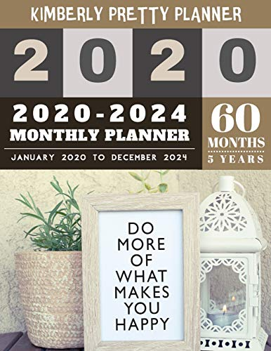 5 year monthly planner 2020-2024: monthly planner 5 year | 60 Months Calendar, 5 Year Appointment Calendar, Business Planners, Agenda Schedule ... and Journal | do more of what makes you happy