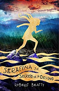 Serafina y el secreto de su destino par Robert Beatty