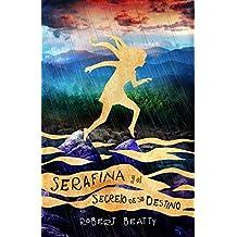 Serafina y el secreto de su destino (Serafina 3) (Middle Grade)