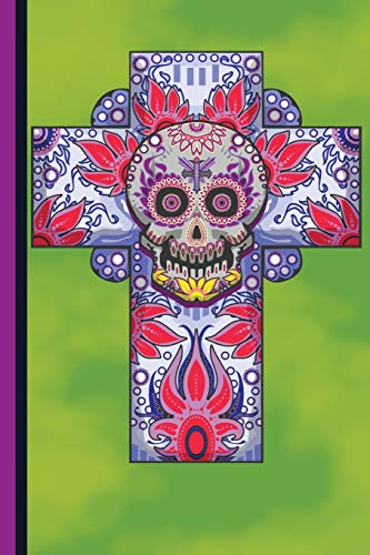 Illustrated Sugar Skull Cross Workbook: Sugar Skull Halloween Journal Gift idea, Fun Diary, Study Notebook, Day of the Dead Lined Journal, Special Writing Workbook