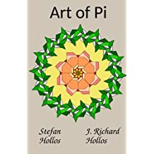 Art of Pi by Stefan Hollos (2015-09-08)