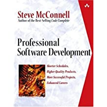 Professional Software Development: Shorter Schedules, Higher Quality Products, More Successful Projects, Enhanced Careers by Steve McConnell (2003-07-10)