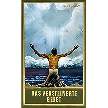 Das versteinerte Gebet, Band 29 der Gesammelten Werke (Karl Mays Gesammelte Werke)