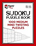 Twisted Mind Sudoku Puzzle Book: 1,000 Medium Mind Twisting Puzzles: Volume 3 (Twisted Mind Puzzles)