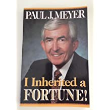 I Inherited a Fortune by Paul J. Meyer (1997-08-02)