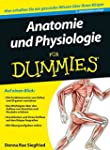 Anatomie und Physiologie für Dummies