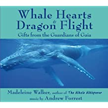 Whale Hearts & Dragon Flight: Gifts from the Guardians of Gaia