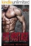 His Hostage: Valetti Crime Family (A Bad Boy Mafia Romance)