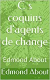 C s coquins d'agents de change: Edmond About