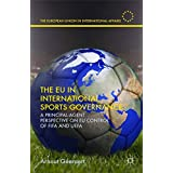The EU in International Sports Governance: A Principal-Agent Perspective on EU Control of FIFA and UEFA