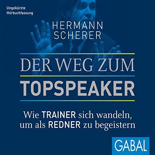 Buchseite und Rezensionen zu 'Der Weg zum Topspeaker: Wie Trainer sich wandeln, um als Redner zu begeistern' von Hermann Scherer
