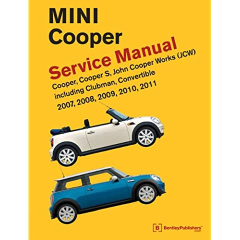 Mini Cooper (R55, R56, R57) Service Manual: 2007, 2008, 2009, 2010, 2011: Cooper, Cooper S, John Cooper Works (Jsw), Including Clubman and