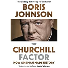 The Churchill Factor: How One Man Made History by Boris Johnson (2015-07-02)