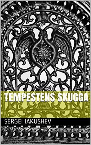 Tempestens skugga (Swedish Edition) por Sergei Iakushev