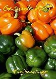 Gesunde Kost - Familienplaner (Wandkalender 2013 DIN A2 hoch): Gesunde Ernährung trägt maßgeblich zu unserem täglichen Wohlbefinden bei. (Monatskalender, 14 Seiten)