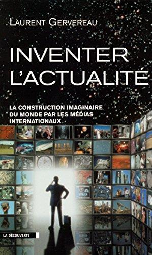 Inventer l'actualité (CAHIERS LIBRES) par Laurent GERVEREAU
