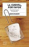 La cuenta, por favor: La gestión de negocios de restauración (Ensayo)