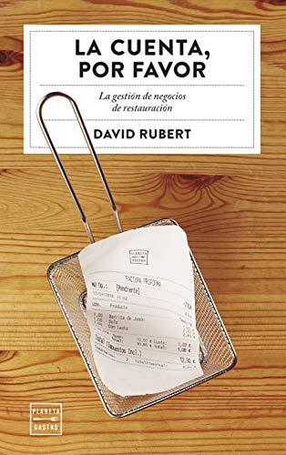 La cuenta, por favor: La gestión de negocios de restauración (Ensayo) por David Rubert Boher