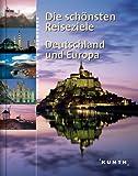 Die schönsten Reiseziele : Deutschland und Europa - -