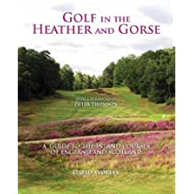 Golf in the Heather and Gorse: A Guide to the Inland Courses of England and Scotland