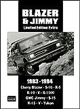 Blazer and Jimmy Limited Edition Extra 1983-1994: Chevy Blazer. S-10. K-5. K-10. V. K-1500 GMC Jimmy. S-15. K-15. V. Yukon