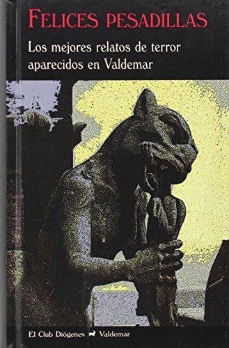 Felices Pesadillas. Los Mejores Relatos De Terror Aparecidos En Valdemar (El Club Diógenes)