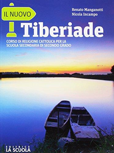 Il nuovo tiberiade. Le grandi religioni. Per le Scuole superiori. Con e-book. Con espansione online