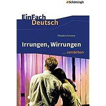 EinFach Deutsch ...verstehen / Interpretationshilfen: EinFach Deutsch ...verstehen: Theodor Fontane: Irrungen, Wirrungen