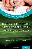 Early Literacy Development in Deaf Children (Perspectives on Deafness)
